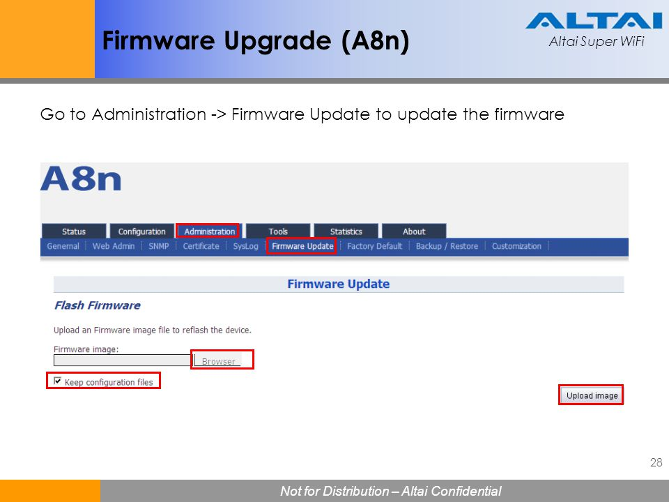Firmware Upgrade (A8n) Go to Administration -> Firmware Update to update the firmware Browser