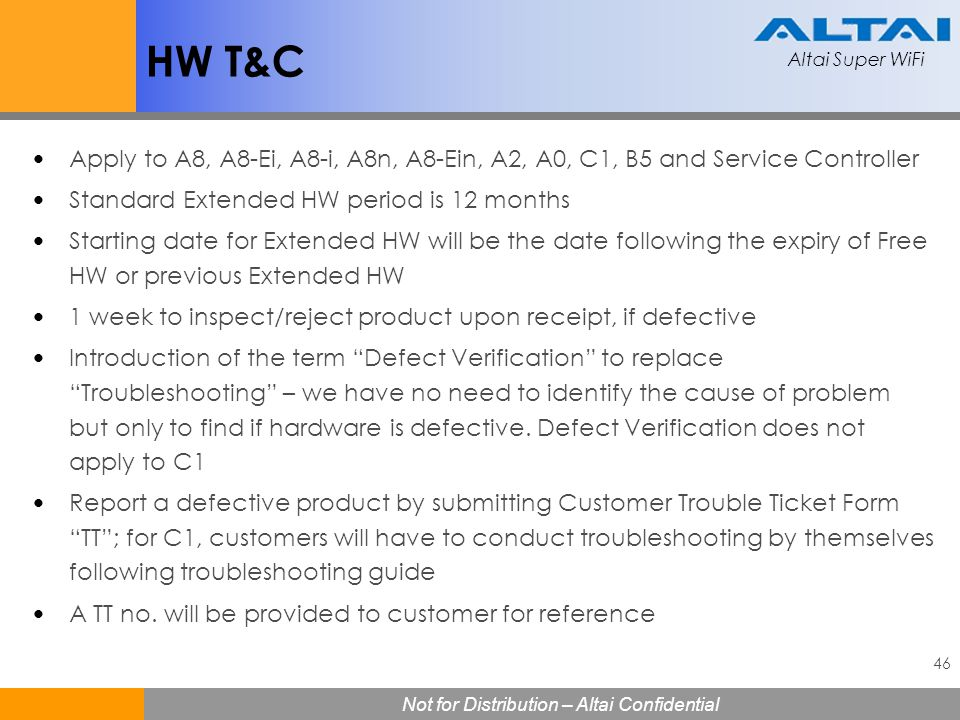 HW T&C Apply to A8, A8-Ei, A8-i, A8n, A8-Ein, A2, A0, C1, B5 and Service Controller. Standard Extended HW period is 12 months.