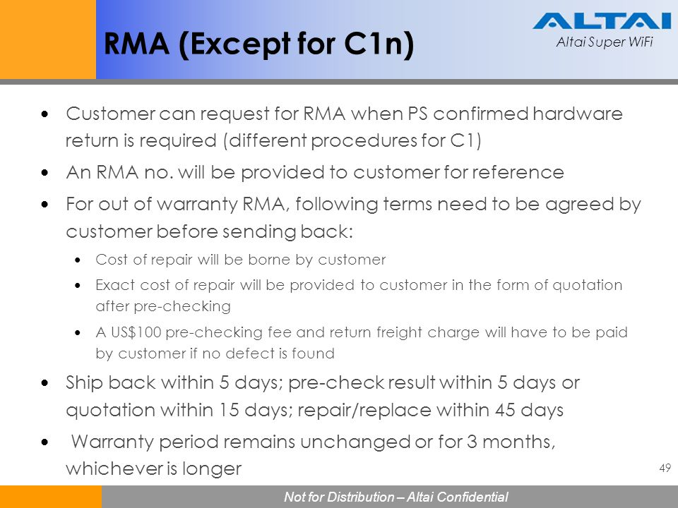 RMA (Except for C1n) Customer can request for RMA when PS confirmed hardware return is required (different procedures for C1)