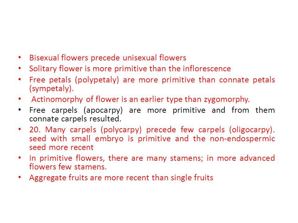 Bisexual flowers precede unisexual flowers