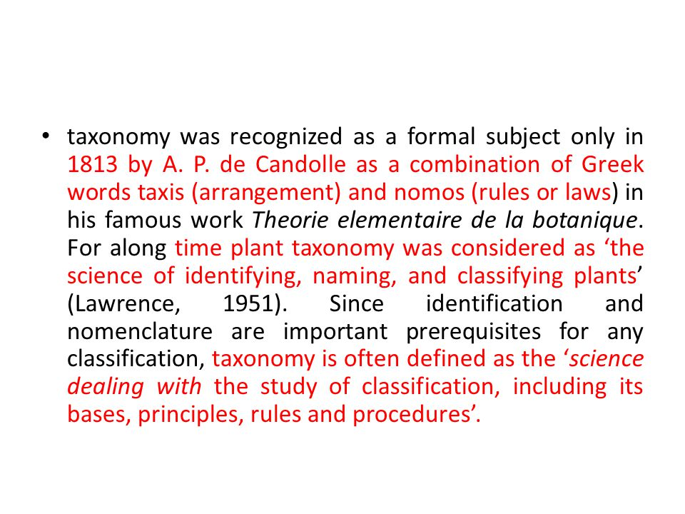 taxonomy was recognized as a formal subject only in 1813 by A. P