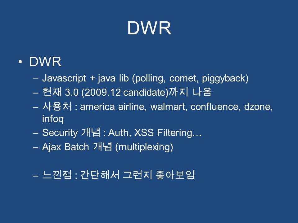 DWR DWR Javascript + java lib (polling, comet, piggyback)