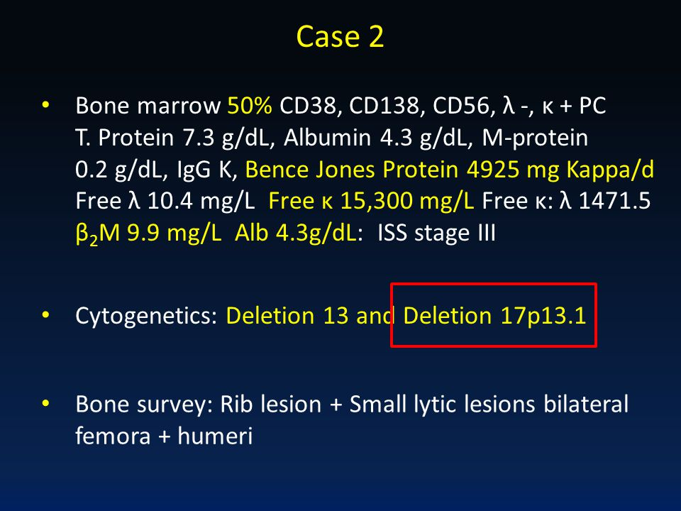 Case 2 Bone marrow 50% CD38, CD138, CD56, λ -, κ + PC