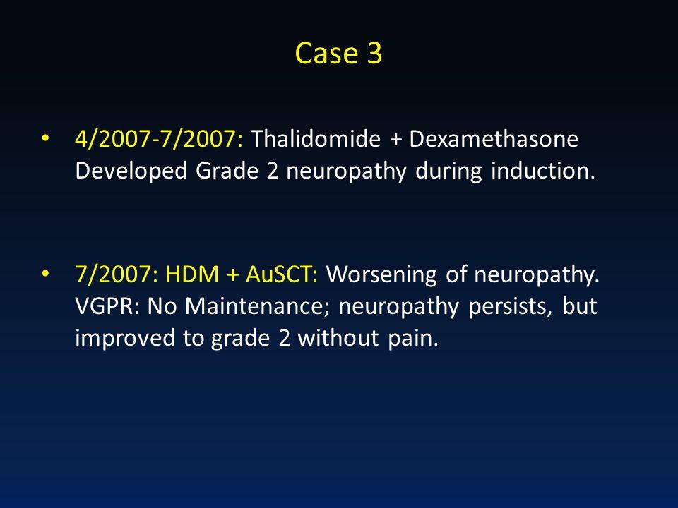 Case 3 4/2007-7/2007: Thalidomide + Dexamethasone