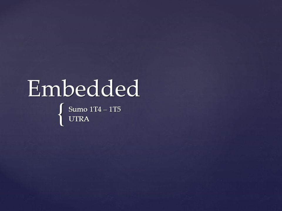 Embedded Sumo 1T4 – 1T5 UTRA