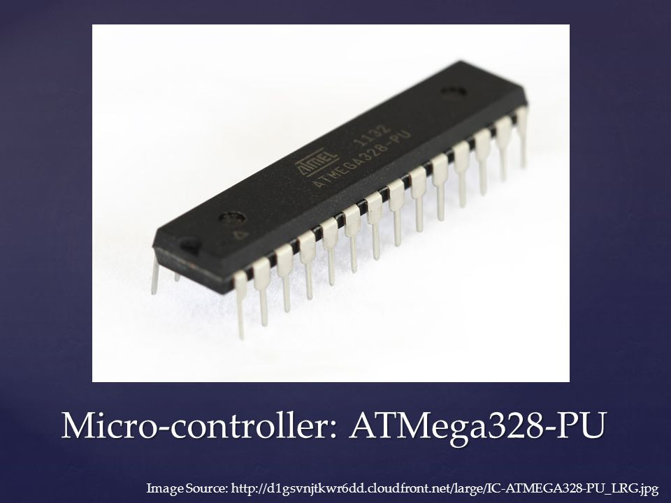 Micro-controller: ATMega328-PU