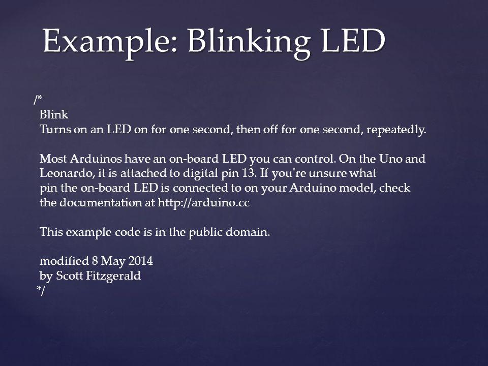 Example: Blinking LED /* Blink