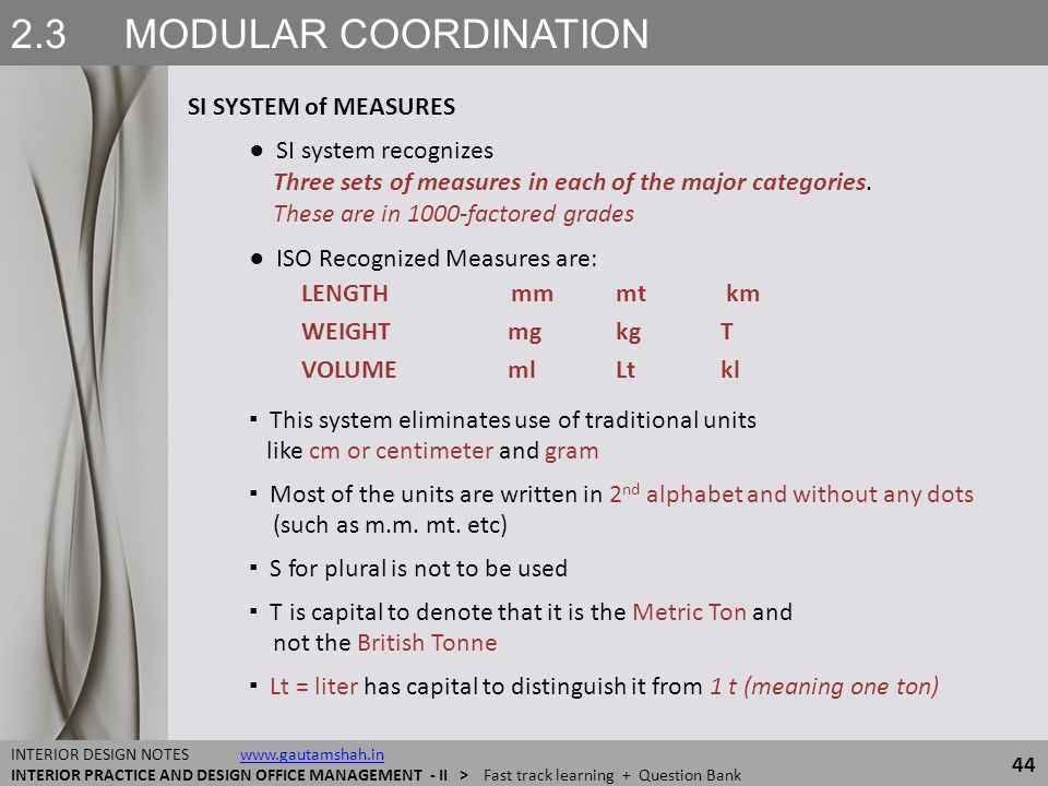 2.3 MODULAR COORDINATION SI SYSTEM of MEASURES ● SI system recognizes