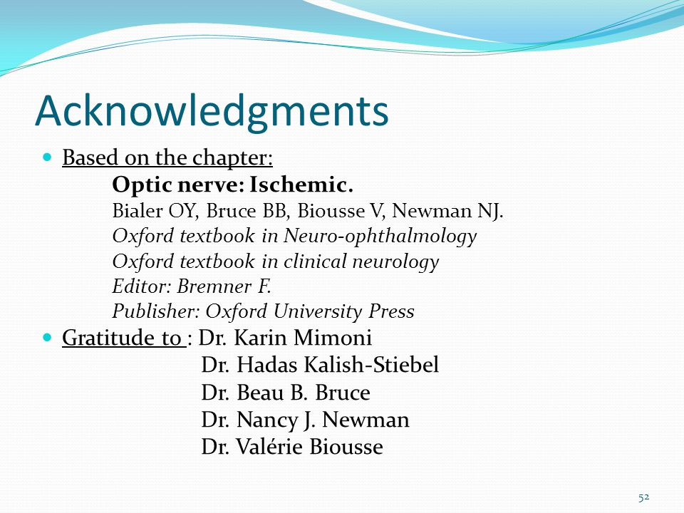 Acknowledgments Based on the chapter: Optic nerve: Ischemic.