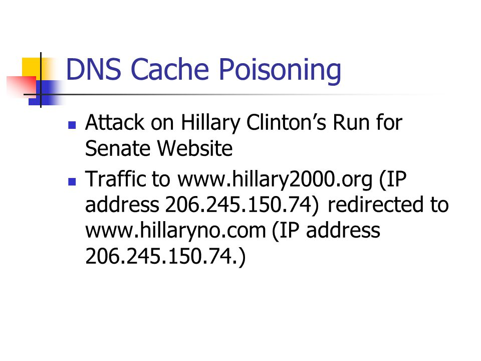 DNS Cache Poisoning Attack on Hillary Clinton's Run for Senate Website