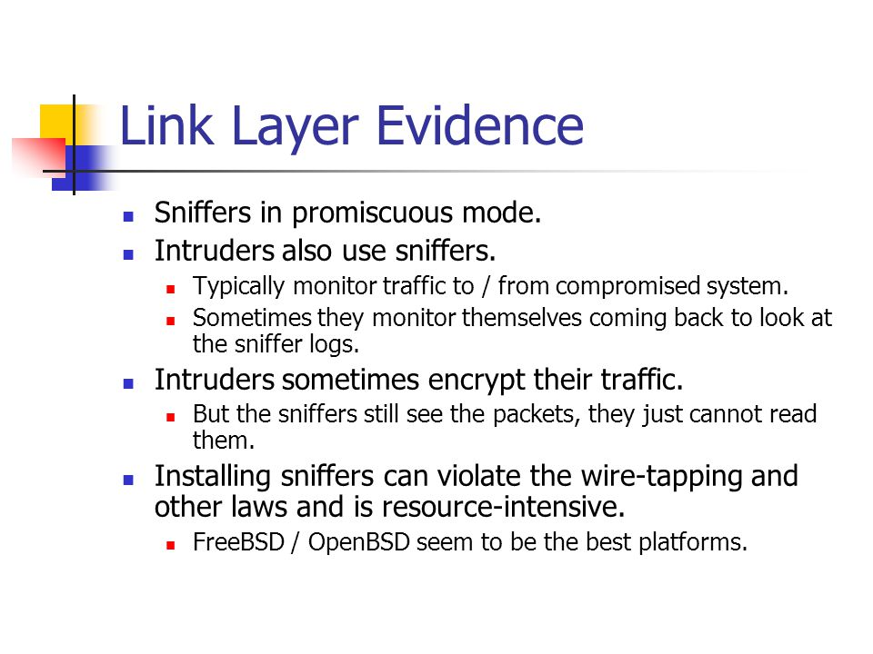Link Layer Evidence Sniffers in promiscuous mode.