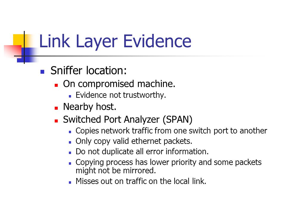 Link Layer Evidence Sniffer location: On compromised machine.