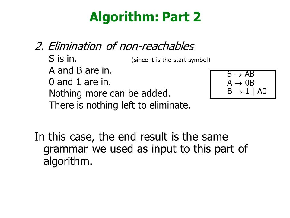 Algorithm: Part 2 2. Elimination of non-reachables