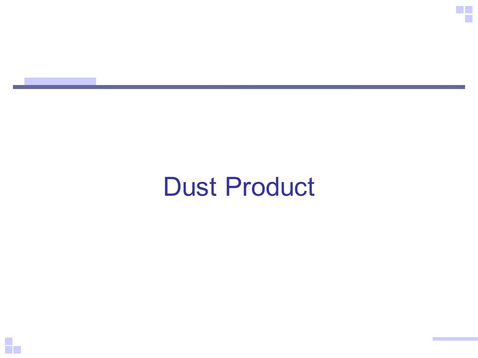 Dust Product