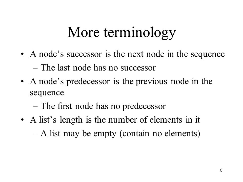 More terminology A node's successor is the next node in the sequence