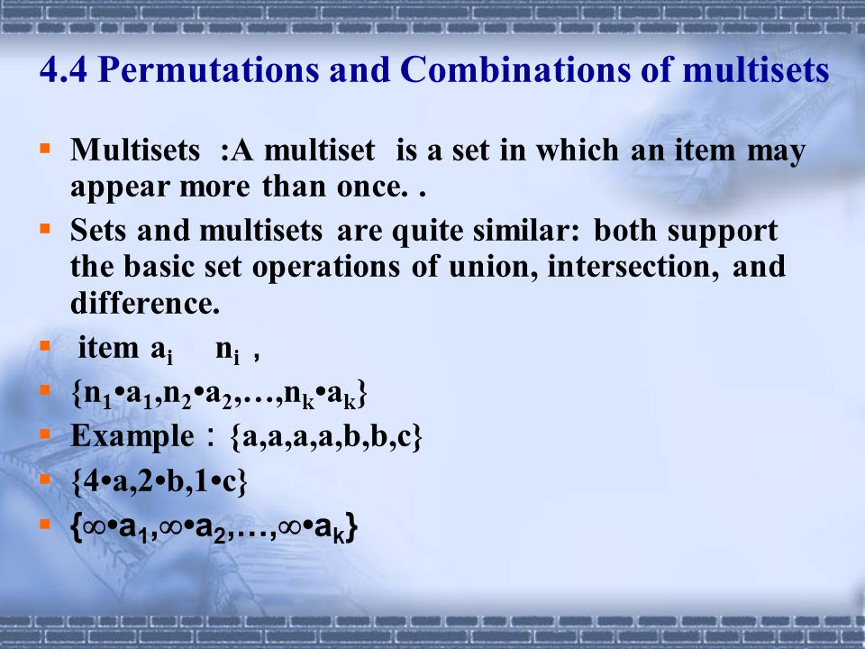 4.4 Permutations and Combinations of multisets