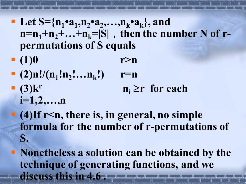 Let S={n1•a1,n2•a2,…,nk•ak}, and n=n1+n2+…+nk=|S|,then the number N of r-permutations of S equals