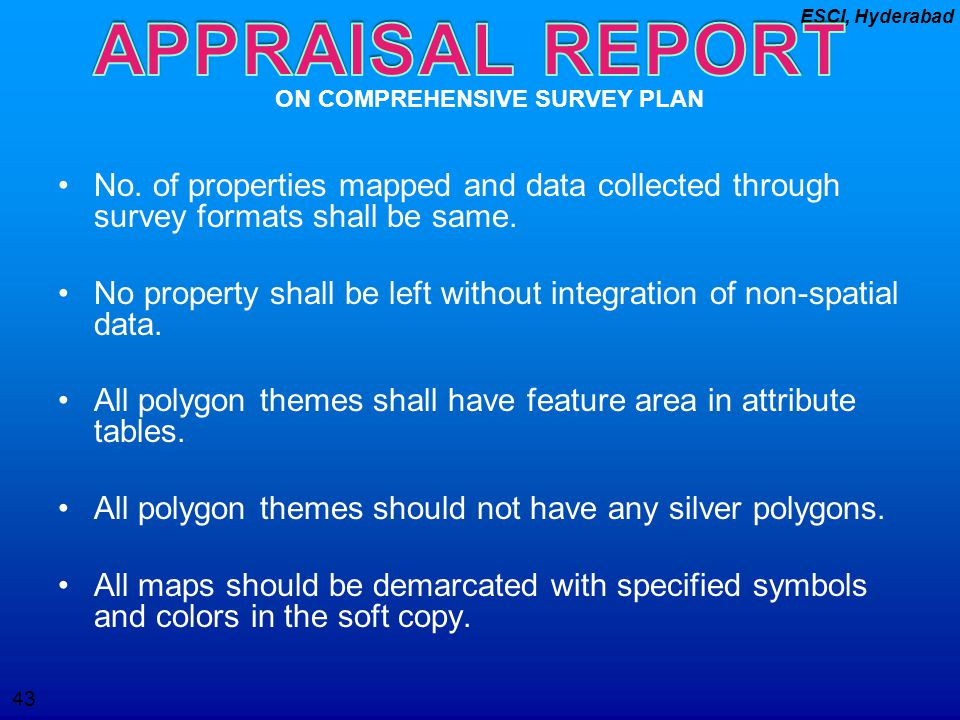 APPRAISAL REPORT ON COMPREHENSIVE SURVEY PLAN. No. of properties mapped and data collected through survey formats shall be same.