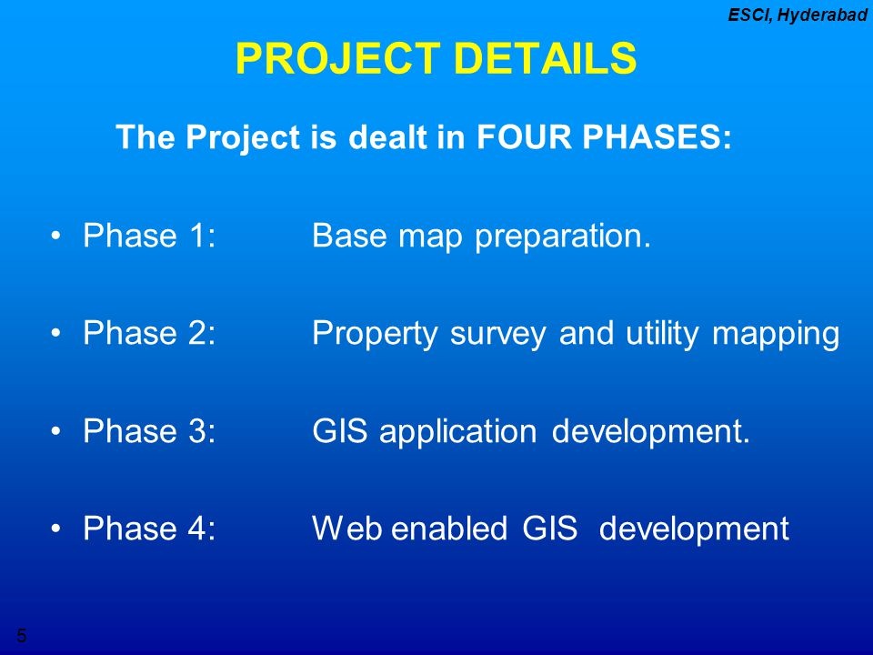 PROJECT DETAILS The Project is dealt in FOUR PHASES: