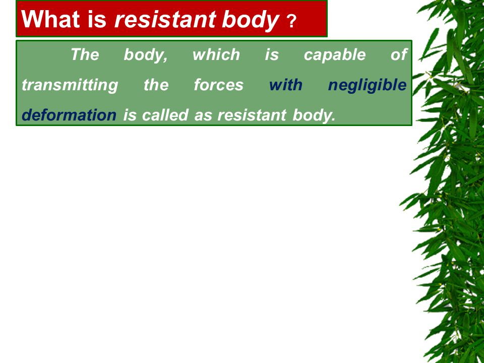 What is resistant body .