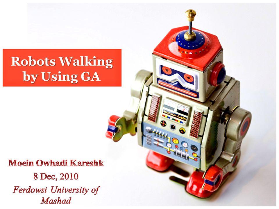 Robots Walking by Using GA