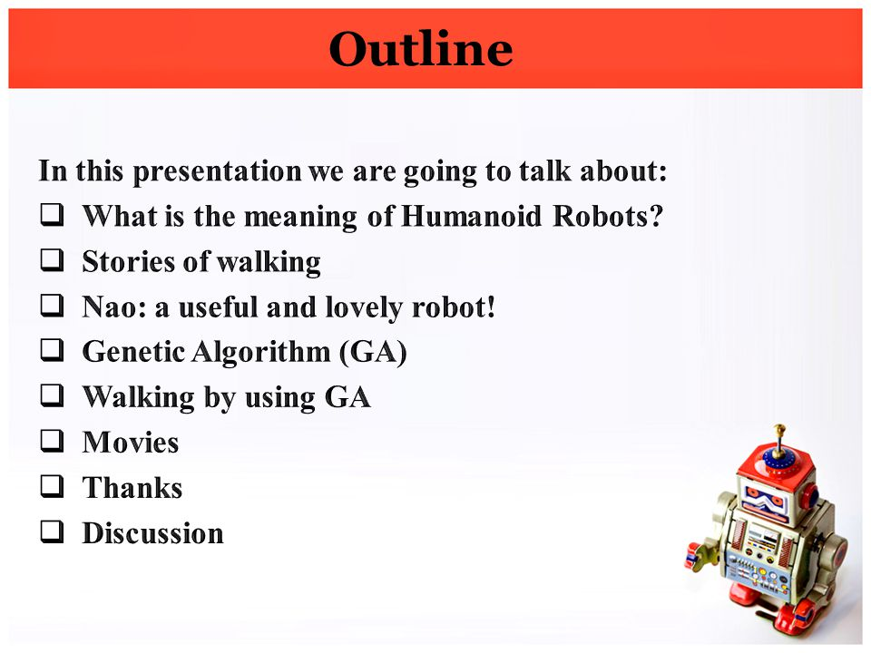 Outline In this presentation we are going to talk about: