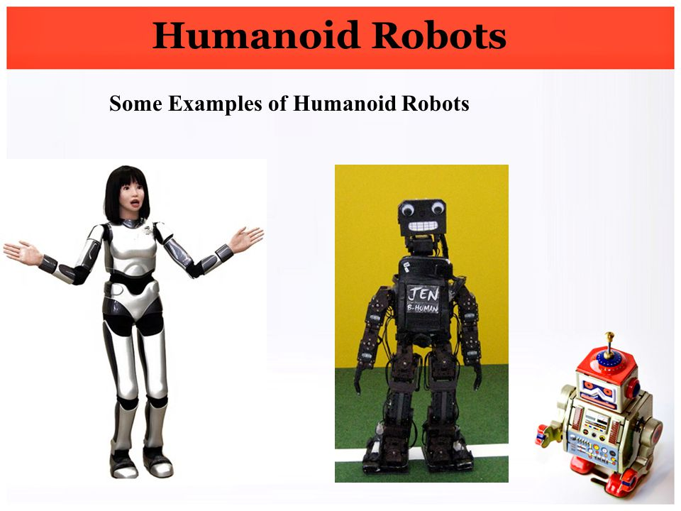 Some Examples of Humanoid Robots