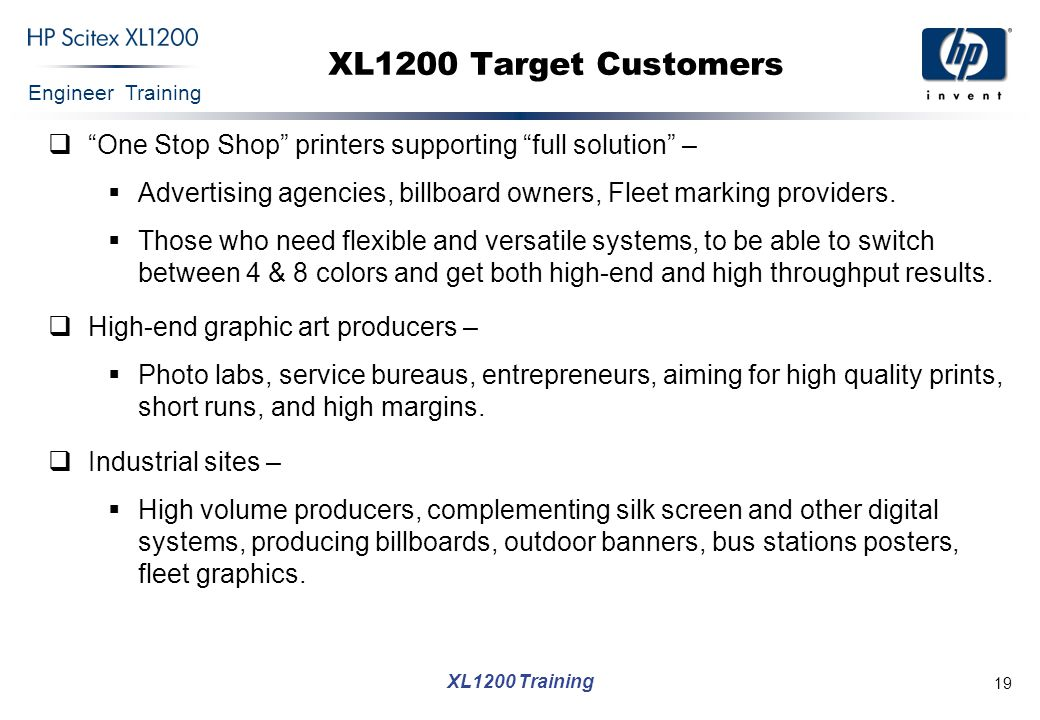 XL1200 Target Customers One Stop Shop printers supporting full solution – Advertising agencies, billboard owners, Fleet marking providers.