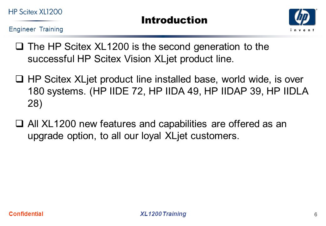 Introduction The HP Scitex XL1200 is the second generation to the successful HP Scitex Vision XLjet product line.