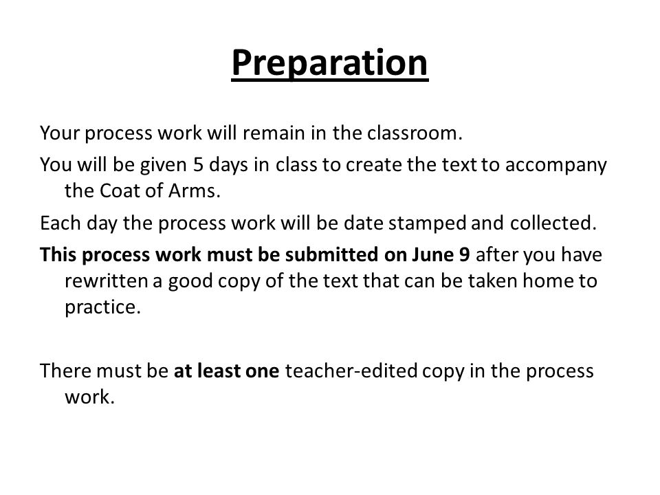 Preparation Your process work will remain in the classroom.