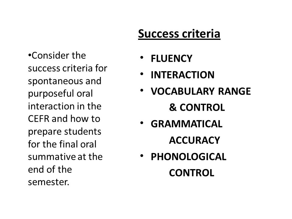 Success criteria FLUENCY INTERACTION VOCABULARY RANGE & CONTROL