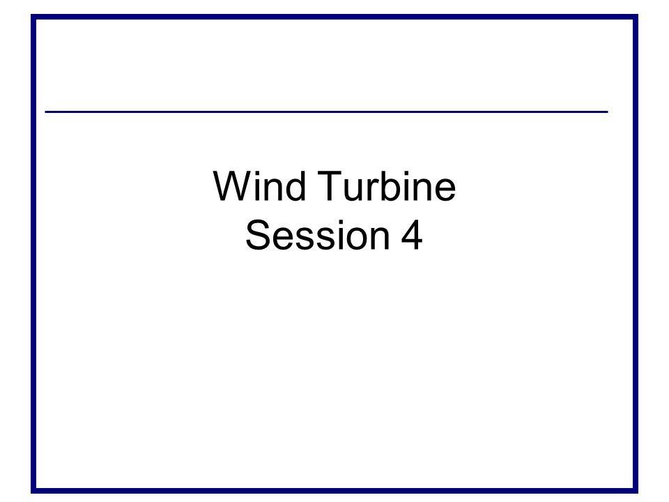Wind Turbine Session 4