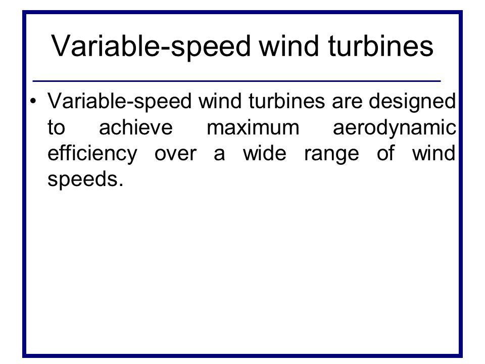 Variable-speed wind turbines