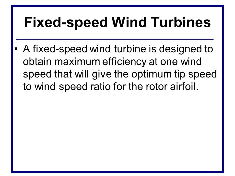 Fixed-speed Wind Turbines