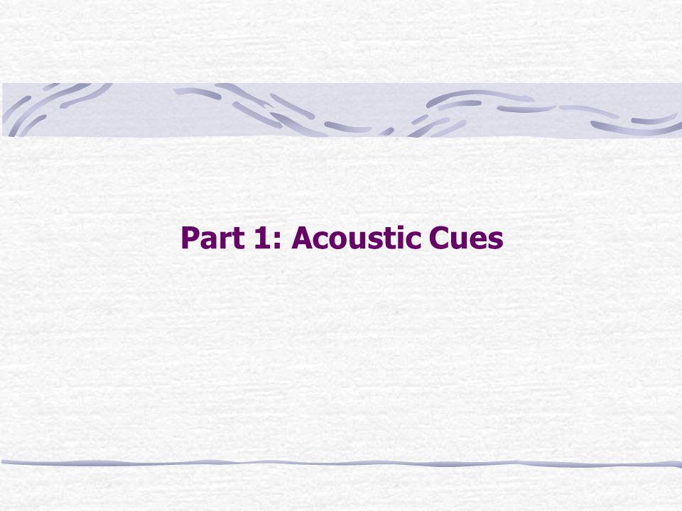 Part 1: Acoustic Cues