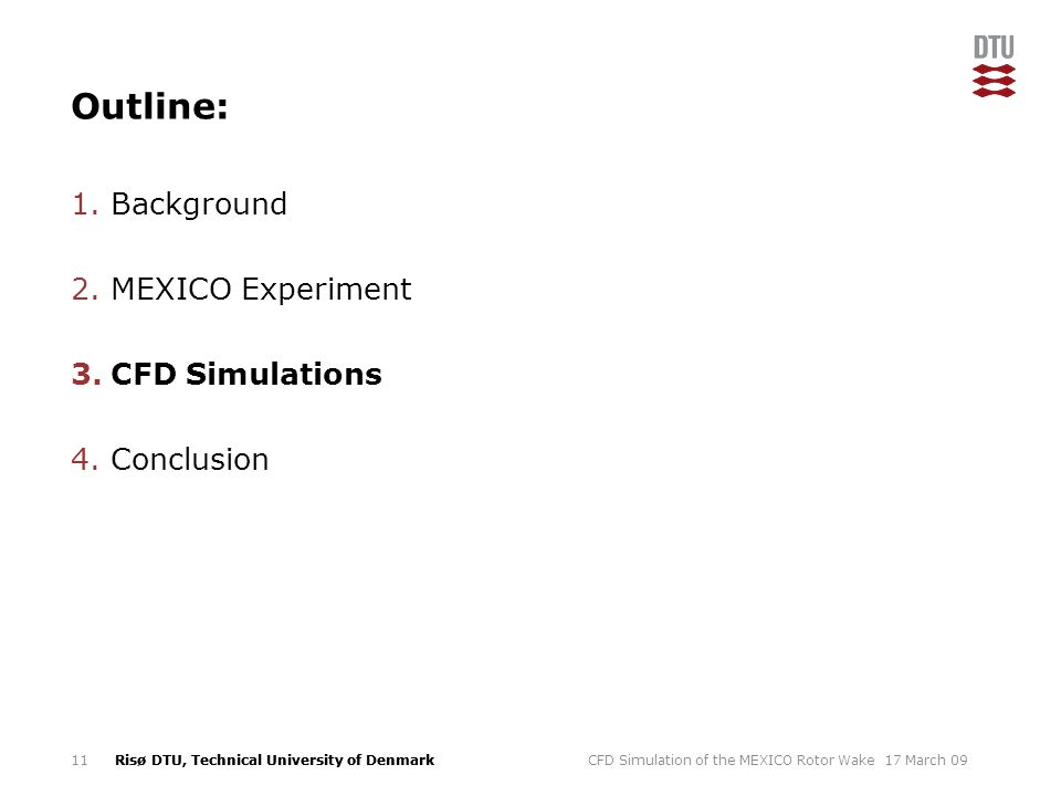 Outline: Background MEXICO Experiment CFD Simulations Conclusion