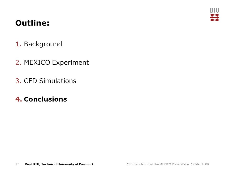 Outline: Background MEXICO Experiment CFD Simulations Conclusions