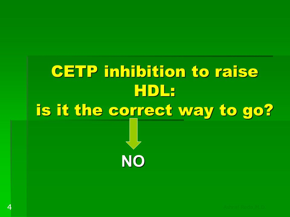 CETP inhibition to raise HDL: is it the correct way to go