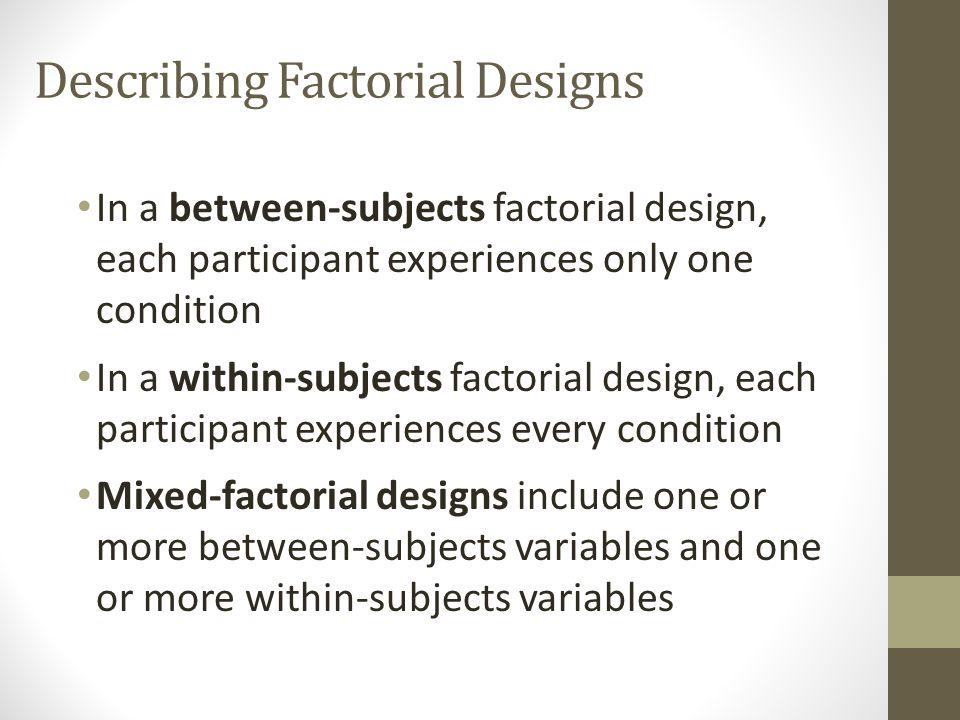 Describing Factorial Designs