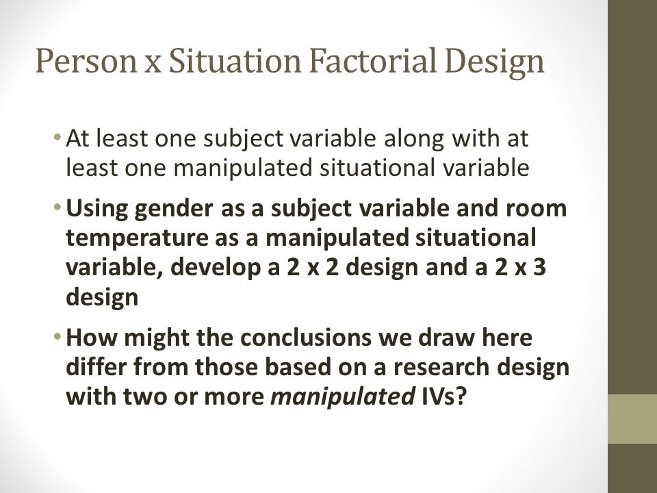 Person x Situation Factorial Design