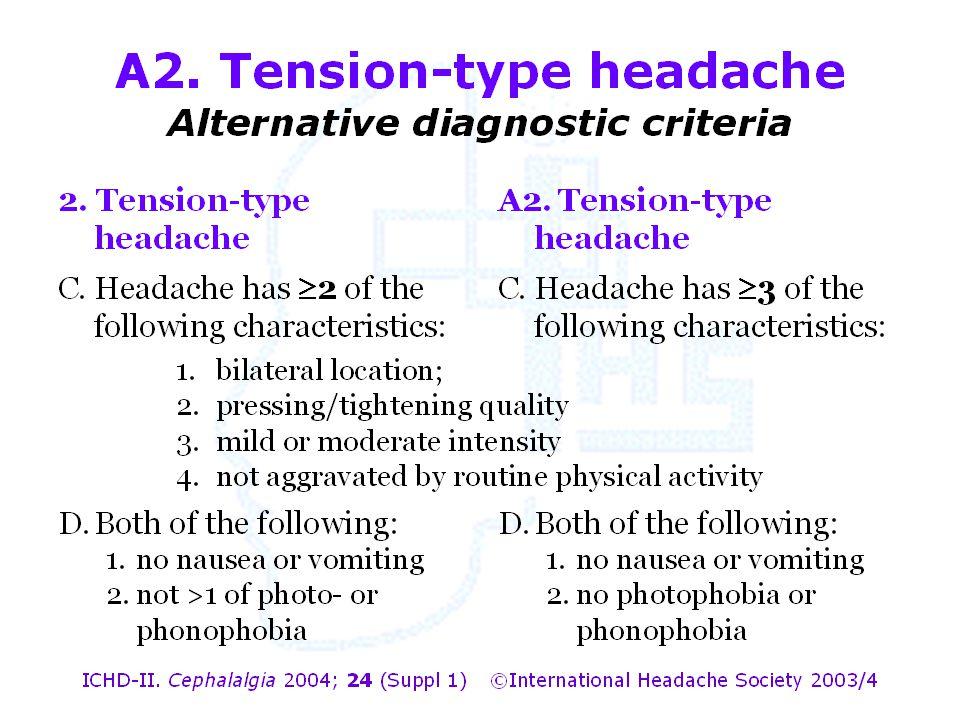 A2. Tension-type headache Alternative diagnostic criteria
