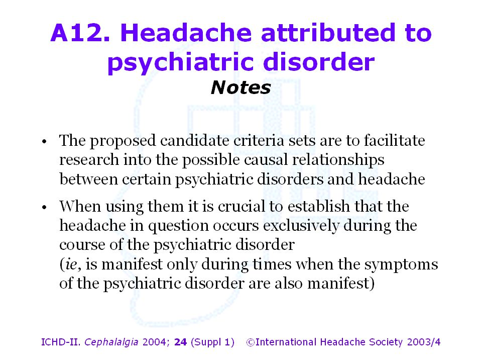 A12. Headache attributed to psychiatric disorder Notes
