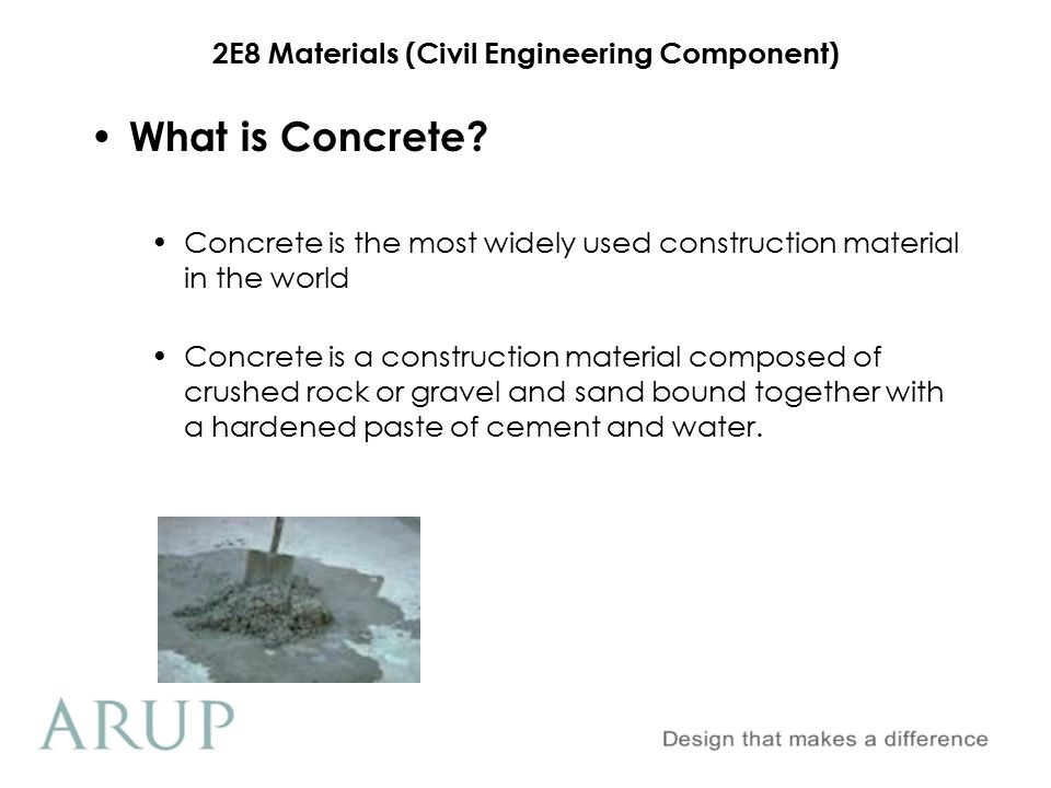 What is Concrete Concrete is the most widely used construction material in the world.
