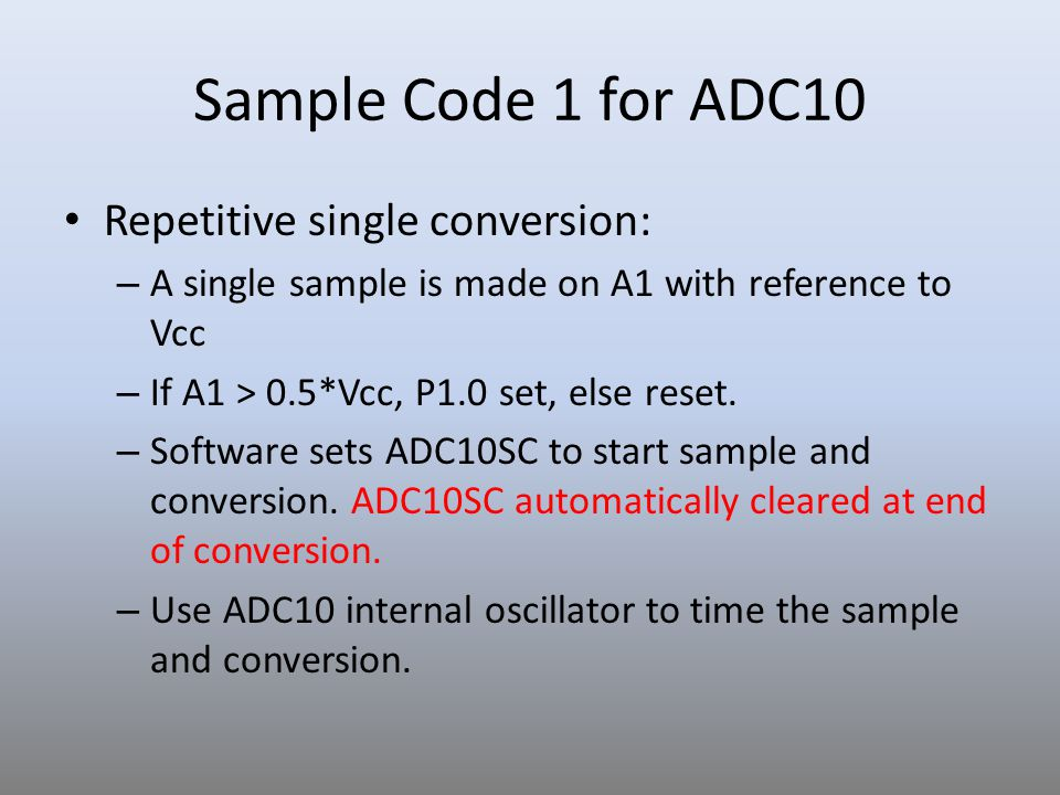 Sample Code 1 for ADC10 Repetitive single conversion: