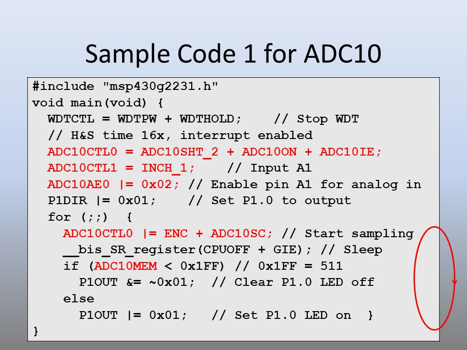 Sample Code 1 for ADC10 #include msp430g2231.h void main(void) {