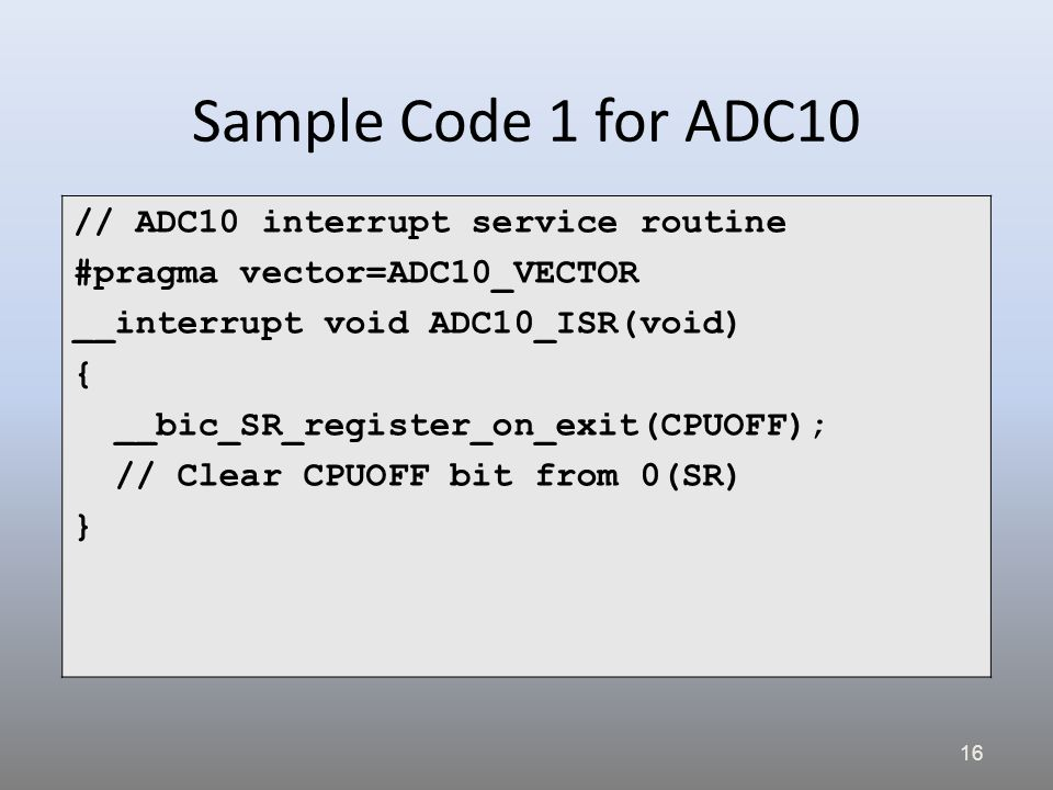 Sample Code 1 for ADC10 // ADC10 interrupt service routine