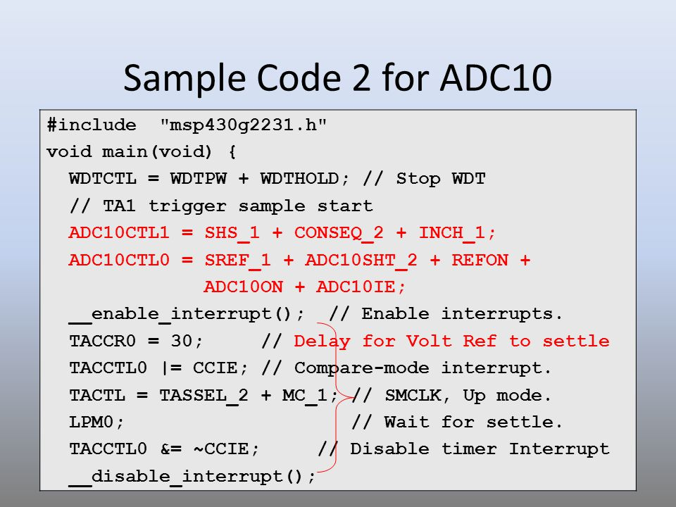 Sample Code 2 for ADC10 #include msp430g2231.h void main(void) {