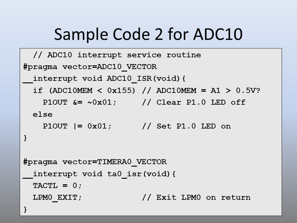 Sample Code 2 for ADC10 // ADC10 interrupt service routine