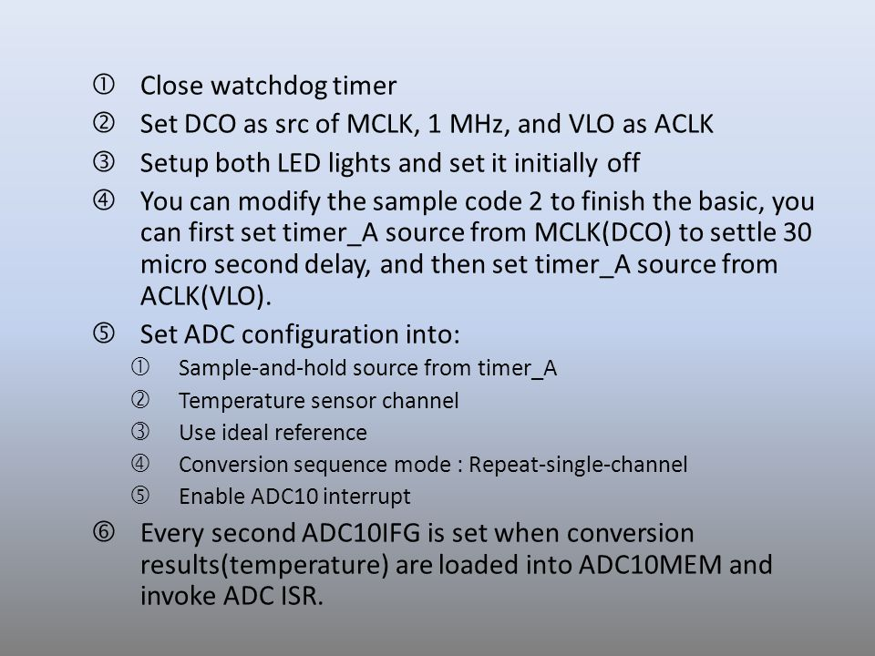 Set DCO as src of MCLK, 1 MHz, and VLO as ACLK