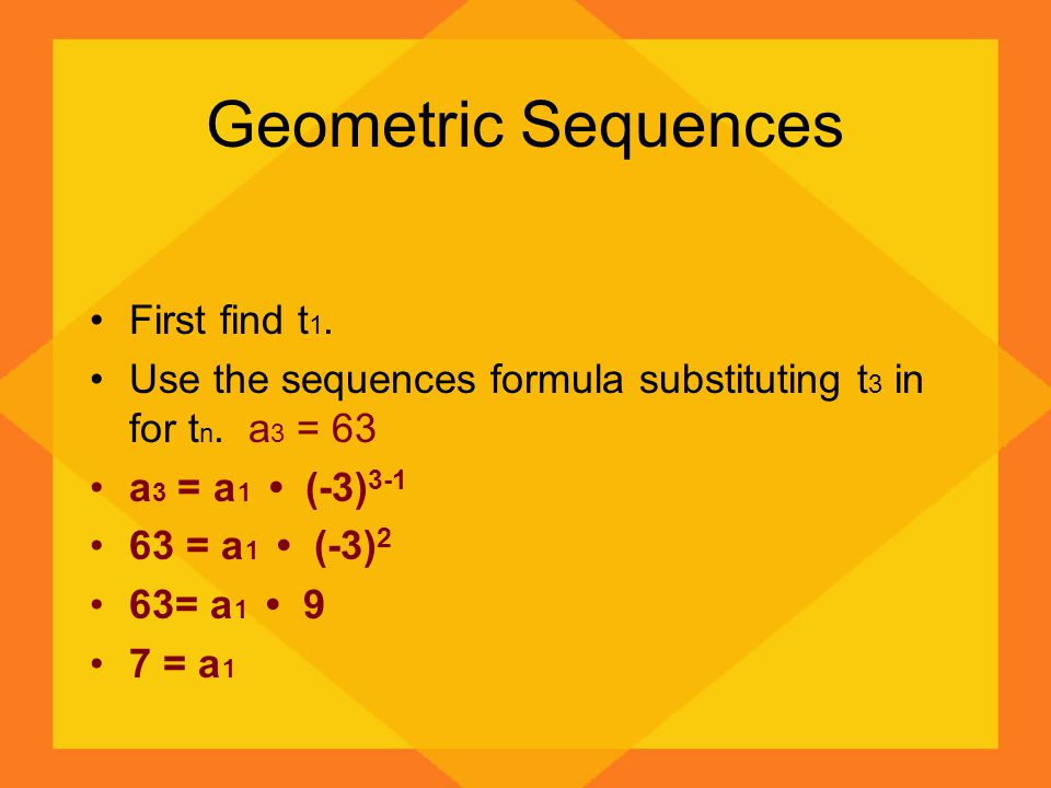 Geometric Sequences First find t1.